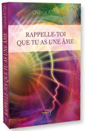 Rappelle-toi que tu as une Ame Psychologie TranspersonnelleChantal Attia